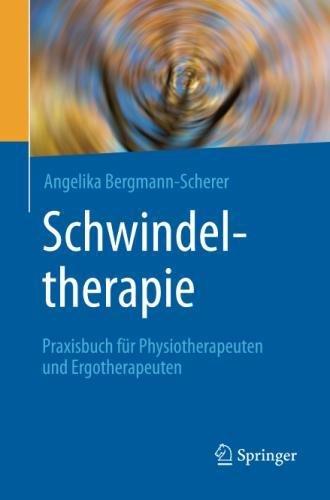 Schwindeltherapie: Praxisbuch für Physiotherapeuten und Ergotherapeuten