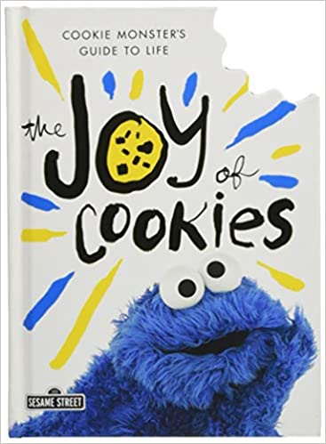 The Joy of Cookies  Cookie Monster s Guide to Life Hardcover – April 10 37366edec