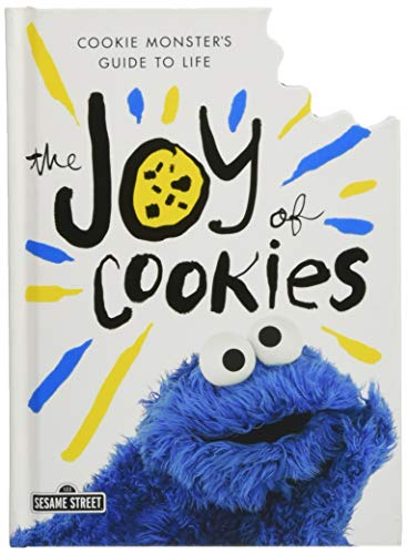 The Joy of Cookies: Cookie Monster's Guide to Life