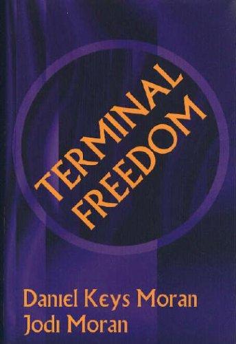 TERMINAL FREEDOM, Daniel Keys Moran; Jodi Moran