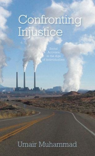 Confronting Injustice: Social Activism in the Age of Individualism (A Climate Of Injustice)