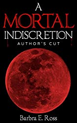 A Mortal Indiscretion; Author's Cut: A Vampire Novel
