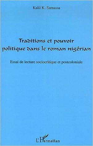 Télécharger en ligne Traditions et pouvoir politique dans le roman nigérian : Essai de lecture sociocritique et postcoloniale pdf epub