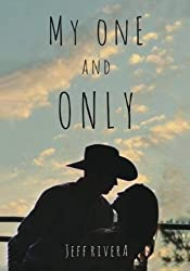 My One & Only: A Short Story (True Love Never Ends) (Volume 3)
