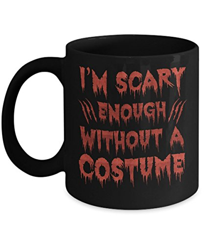 TeeCentury I'm Scary Enough Without A Costume Mug