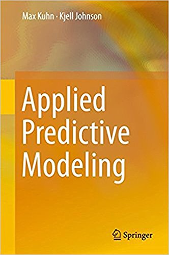 Download Applied Predictive Modeling: 1st ed. 2013, Corr. 2nd printing 2018 Edition B07D3H5QQP