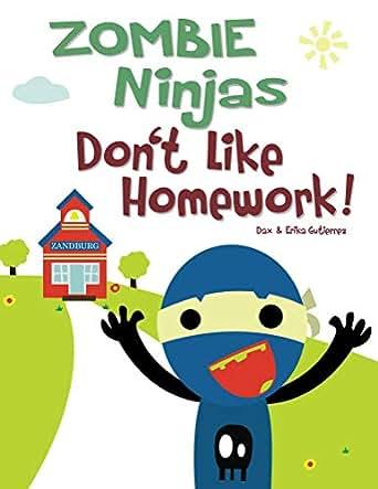 Zombie Ninjas Dont Like Homework! (English Edition) eBook ...