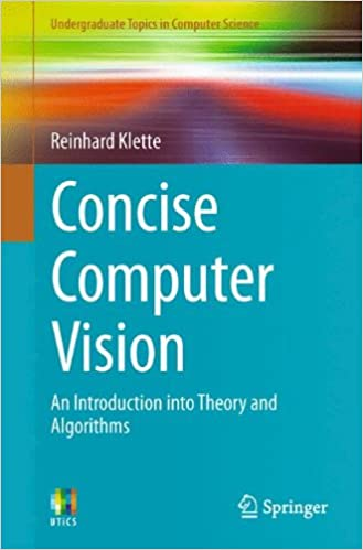 Concise Computer Vision: An Introduction into Theory and Algorithms (Undergraduate Topics in Computer Science)