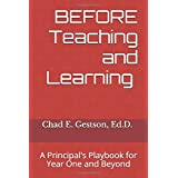 BEFORE Teaching and Learning: A Principal's Playbook for Year One and Beyond
