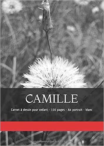 Camille Carnet à Dessin Pour Enfant 100 Pages A4 Portrait