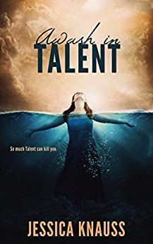 Awash in Talent by [Knauss, Jessica]