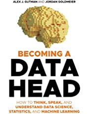 Becoming a Data Head: How to Think, Speak and Understand Data Science, Statistics and Machine Learning