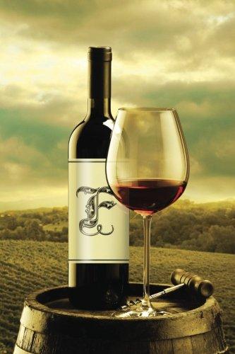 Monogram F Wine Journal (Monogram Barreltop 150 Wine) (Volume 6) pdf