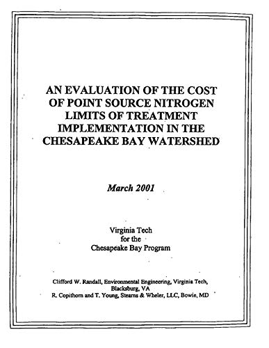 - An Evaluation of the Cost of Point Source Nitrogen Limits of Treatment Implementation in the Chesapeake Bay Watershed
