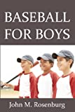 Baseball for Boys, John Rosenburg, 1438268726