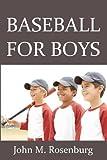 Baseball for Boys, John Rosenburg, 1438268726