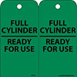 NMC RPT36 Accident Prevention Tag, ''FULL CYLINDER READY FOR USE'', 3'' Width x 6'' Height, Unrippable Vinyl, White on Green (Pack of 25)