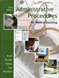 Administrative Procedures for Medical Assisting, Kathryn A. Booth, 0073211435