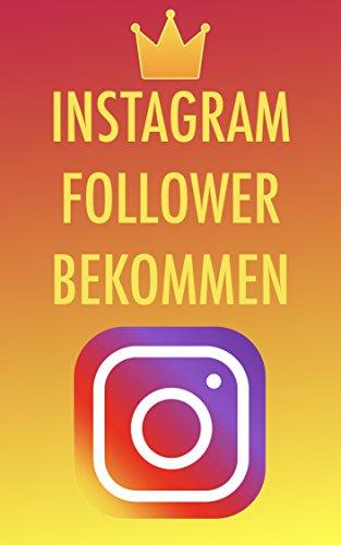 viele follower auf instagram bekommen