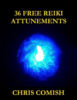 36 free reiki attunements kindle edition by chris comish religion