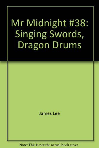 Mr Midnight #38: Singing Swords, Dragon Drums