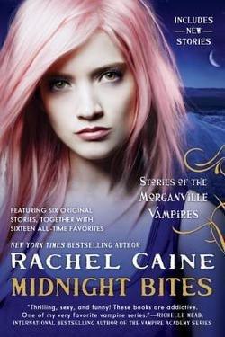 Rachel Caine: Midnight Bites : Stories Of The