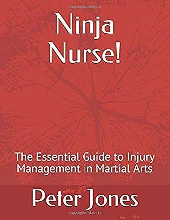 Amazon.com: Ninja Nurse!: The Essential Guide to Injury ...