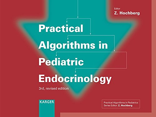 Practical Algorithms in Pediatric Endocrinology: (Practical Algorithms in Pediatrics. Series Editor: Z. Hochberg) by S. Karger Publishing