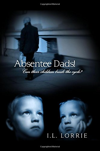 Absentee Dads: Absentee Dads!