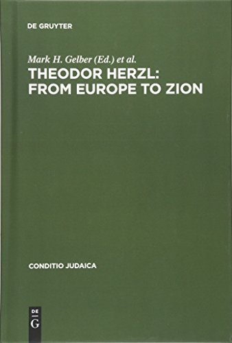 Theodor Herzl: From Europe to Zion (Conditio Judaica)