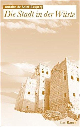 Saint-Exupéry Die Stadt in der Wüste