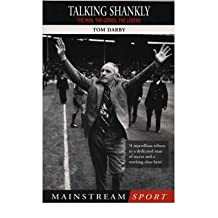 [(Talking Shankly: The Man, the Genius, the Legend )] [Author: Tom Darby] [Apr-2002]