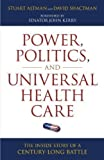 img - for Power, Politics, and Universal Health Care: The Inside Story of a Century-Long Battle 1st (first) Edition by Stuart Altman, David Shactman published by Prometheus Books (2011) book / textbook / text book