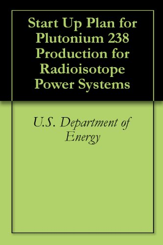 Start Up Plan for Plutonium 238 Production for Radioisotope Power Systems
