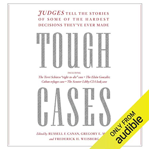 Pdf Law Tough Cases: Judges Tell the Stories of Some of the Hardest Decisions They've Ever Made