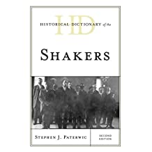 Historical Dictionary of the Shakers (Historical Dictionaries of Religions, Philosophies, and Movements Series)