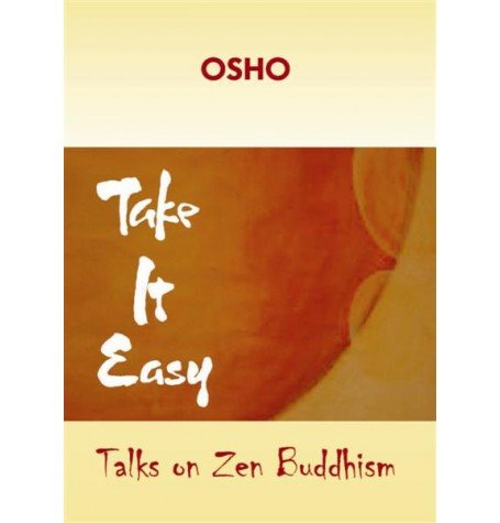 Take It Easy: Talks on Zen Buddhism: Osho: 9788172612412: Amazon ...