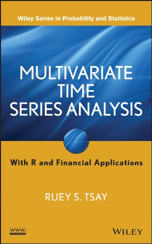 (Multivariate Time Series Analysis: With R and Financial Applications (Wiley Series in Probability and Statistics))