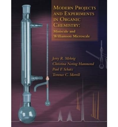 Modern Projects and Experiments in Organic Chemistry: Miniscale and Williamson Microscale- Text Only