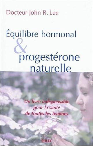 Téléchargement Equilibre hormonal et progestérone naturelle pdf ebook