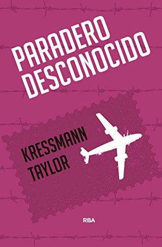 Paradero desconocido (FICCION GENERAL) (Spanish Edition)