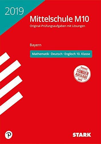 Original-Prüfungen und Training Mittelschule M10 - Mathematik, Deutsch, Englisch - Bayern