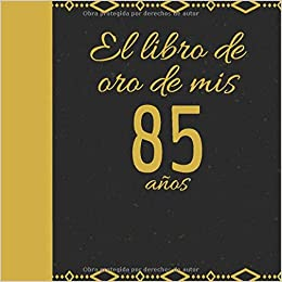 El libro de oro de mis 85 años: Libro de visitas fiesta de ...