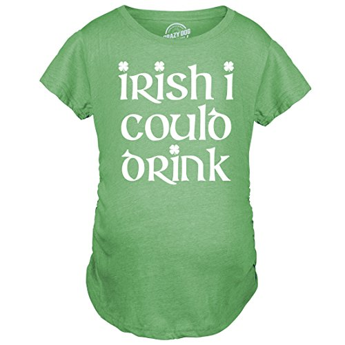 Maternity Irish I Could Drink Funny St. Patrick's Pregnancy Announcement T Shirt (Green) M