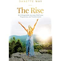The Rise: An Unforgettable Journey of Self-Love,...