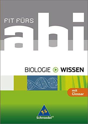 Fit fürs Abi - Ausgabe 2006: Fit fürs Abi - Wissen. Biologie