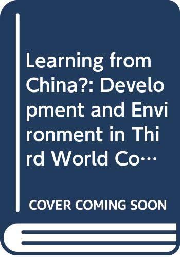 Learning from China?: Development and Environment in Third World Countries