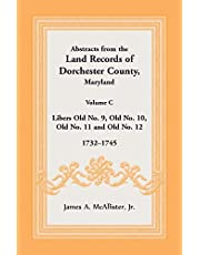 Abstracts from the Land Records of Dorchester County, Maryland, Volume C: 1732-1745