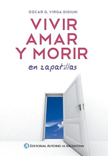 Vivir, amar y morir: en zapatillas (Spanish Edition) by [Virga,