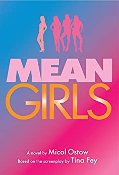 Mean Girls: A Novel by [Ostow, Micol]